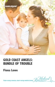 Gold Coast Angels: Bundle of Trouble ebook by Fiona Lowe
