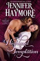 Highland Temptation - A Highland Knights Novel ebook by Jennifer Haymore