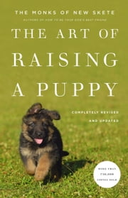 The Art of Raising a Puppy (Revised Edition) ebook by Monks of New Skete