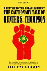 Book Cover A Letter To The Establishment Cautionary Tale Of Hunter S Thompson