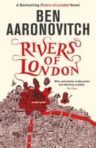 Rivers of London - The First Rivers of London novel ebook by Ben Aaronovitch