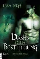 Breeds - Dashs Bestimmung ebook by Lora Leigh, Isabell Bauer