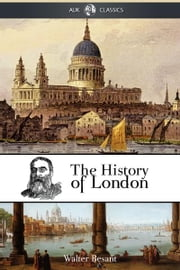The History of London ebook by Walter Besant