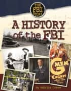 A History of the FBI ebook by Sabrina Crewe