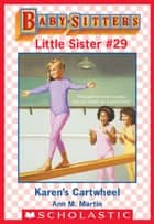 Karen's Cartwheel (Baby-Sitters Little Sister #29) ebook by Ann M. Martin