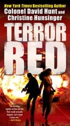 Terror Red ebook by Col. David Hunt, Christine Hunsinger