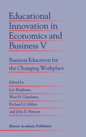 Educational Innovation in Economics and Business V - Business Education for the Changing Workplace ebook by