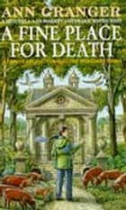 A Fine Place for Death (Mitchell & Markby 6) - A compelling Cotswold village crime novel of murder and intrigue ebook by Ann Granger