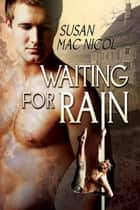 Waiting for Rain ebook by Susan Mac Nicol