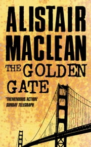The Golden Gate ebook by Alistair MacLean