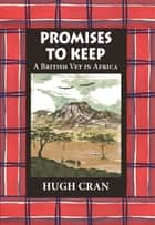 Promises to Keep ebook by Hugh Cran