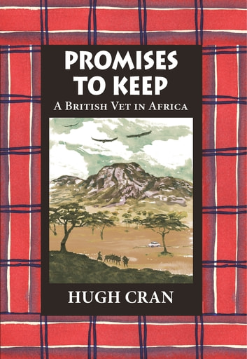 Promises to Keep - A British Vet in Africa ebook by Hugh Cran