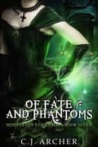 Of Fate and Phantoms eBook par C.J. Archer