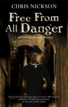 Free from all Danger ebook by Chris Nickson