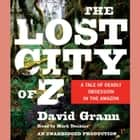The Lost City of Z - A Tale of Deadly Obsession in the Amazon audiobook by