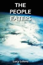 The People Eaters ebook by Lucy Lelens