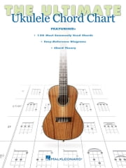 The Ultimate Ukulele Chord Chart ebook by Hal Leonard Corp.
