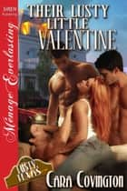 Their Lusty Little Valentine ebook by Cara Covington