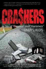 "Crashers: A Tale of ""Cappers"" and ""Hammers"" ebook by Lindy Hudis"