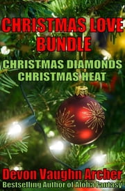 Christmas Love Bundle: Christmas Diamonds and Christmas Heat ebook by Devon Vaughn Archer