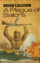 A PLAGUE OF SAILORS ebook by Brian Callison
