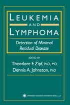 Leukemia and Lymphoma ebook by Theodore F. Zipf,Dennis A. Johnston