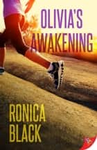 Olivia's Awakening ebook by Ronica Black