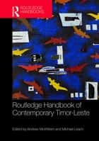 Routledge Handbook of Contemporary Timor-Leste ebook by Andrew McWilliam, Michael Leach