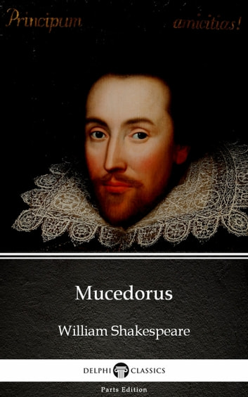 Mucedorus by William Shakespeare - Apocryphal (Illustrated) ebook by William Shakespeare (Apocryphal)