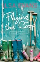 Flying the Coop ebook by Ilsa Evans