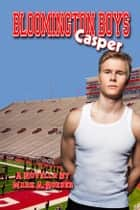 Bloomington Boys: Casper ebook by Mark A. Roeder