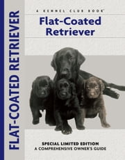 Flat-Coated Retriever ebook by John Wakefield,Carol Ann Johnson,Alice Roche