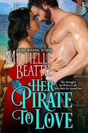 Her Pirate to Love ebook by Michelle Beattie