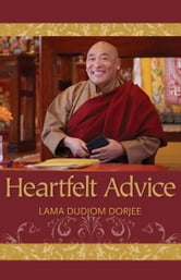 Heartfelt Advice ebook by Lama Dudjom Dorjee