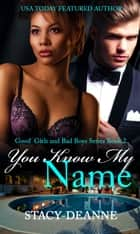 You Know My Name - BWWM Romance ebook by Stacy-Deanne