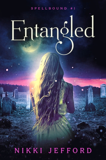 Entangled (Spellbound #1) ebook by Nikki Jefford