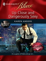 Up Close and Dangerously Sexy ebook by Karen Anders