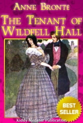 The Tenant of Wildfell Hall By Anne Bronte - With Illustrations, Summary and Free Audio Book Link ebook by Anne Bronte