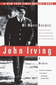 My Movie Business - A Memoir ebook by John Irving