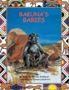 BAKUNA'S BABIES ebook by Warren Ackhurst