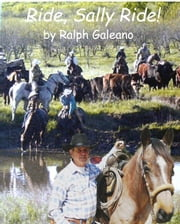 Ride, Sally Ride! A Cowboy Chatter Article ebook by Ralph Galeano