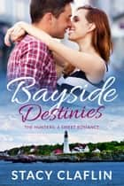 Bayside Destinies ebook by Stacy Claflin