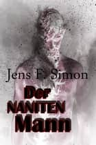Der Naniten Mann ebook by Jens F. Simon