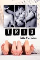 Trio ebook by Belle McClain