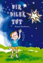 BİR DİLEK TUT ebook by Miyase Sertbarut