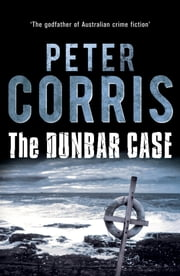 Dunbar Case - Cliff Hardy 38 ebook by Peter Corris