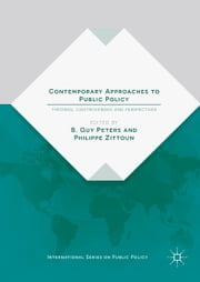Contemporary Approaches to Public Policy - Theories, Controversies and Perspectives ebook by Philippe Zittoun,B. Guy Peters