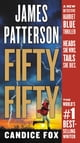 Fifty Fifty eBook by James Patterson,Candice Fox