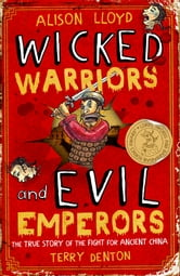 Wicked Warriors & Evil Emperors ebook by Alison Lloyd