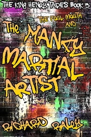 The Foul Mouth and the Mancy Martial Artist ebook by Richard Raley